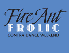 Fire Ant Frolic contra dance weekend